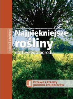Najpiękniejsze polskie drzewa i krzewy